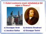 7 kateri svetovno znani skladatelj je bil rojen v piranu