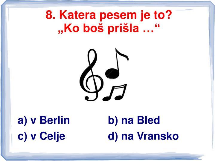 8. Katera pesem je to?