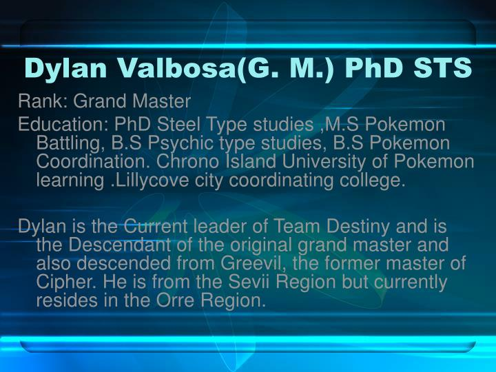 Dylan Valbosa(G. M.) PhD STS