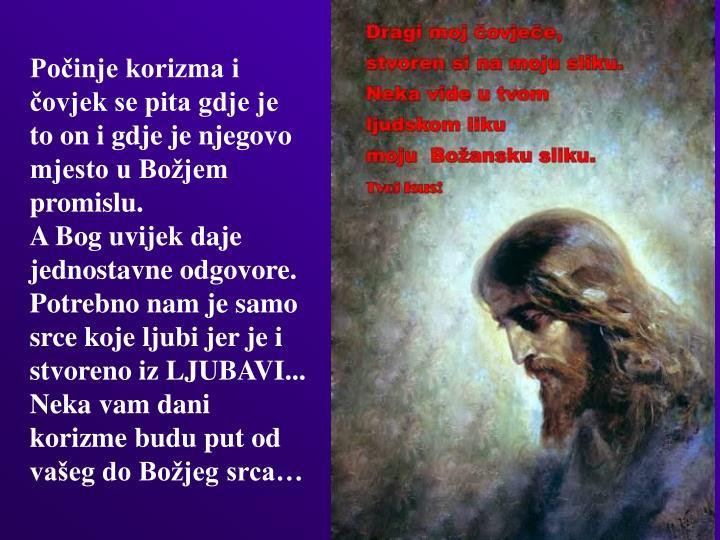 Počinje korizma i čovjek se pita gdje je to on i gdje je njegovo mjesto u Božjem promislu.