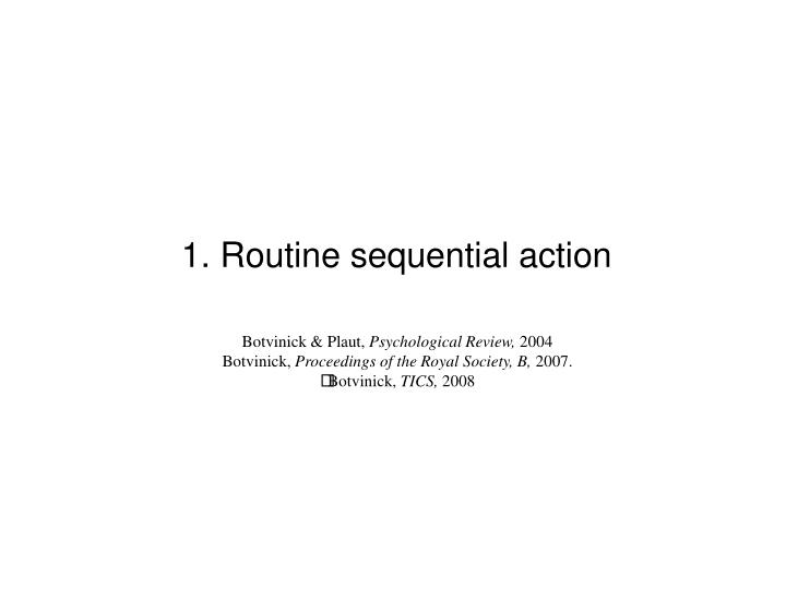 1. Routine sequential action