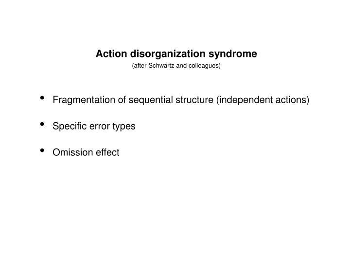 Action disorganization syndrome