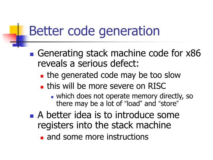 Better code generation