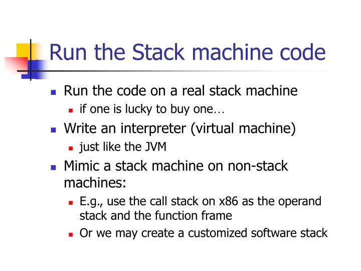 Run the Stack machine code