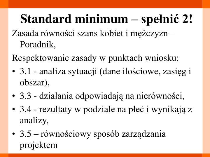 Standard minimum – spełnić 2!