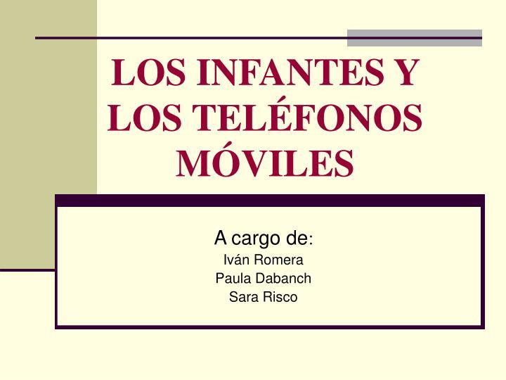 LOS INFANTES Y LOS TELÉFONOS MÓVILES