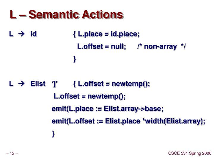 L – Semantic Actions