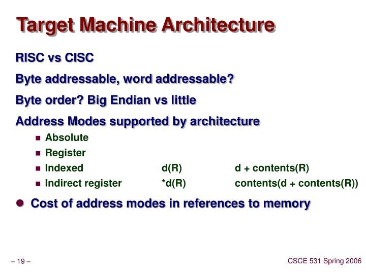 Target Machine Architecture