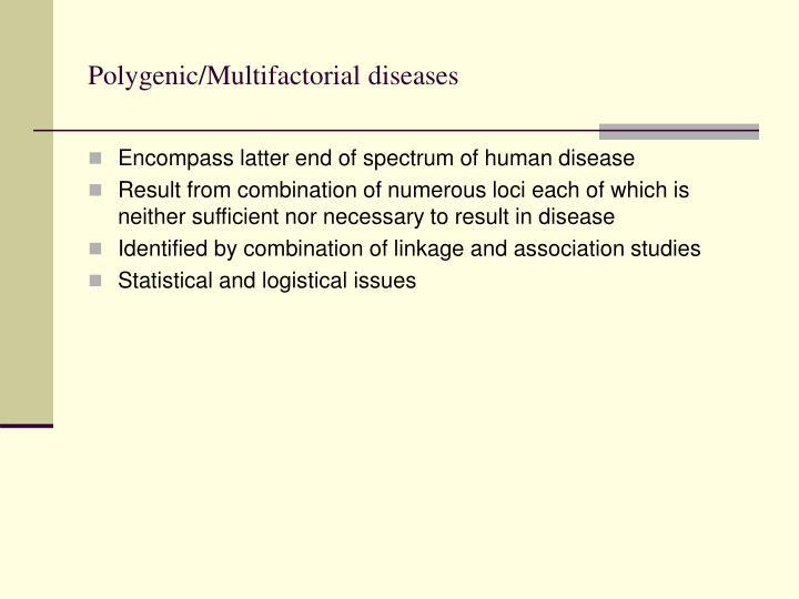Polygenic/Multifactorial diseases