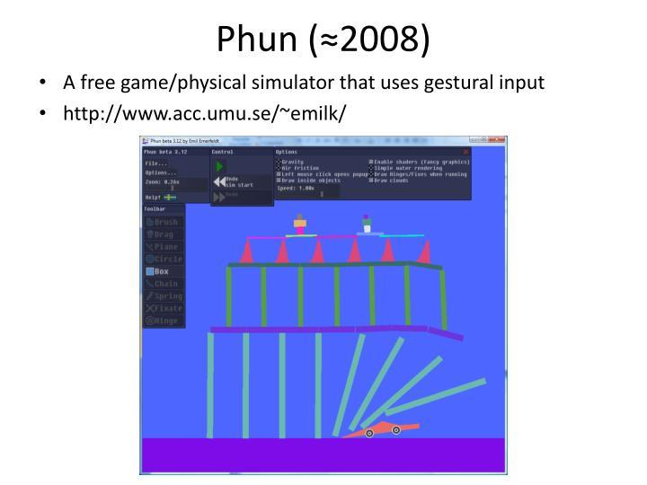 Phun (≈2008)