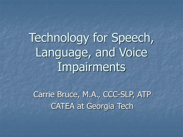 Technology for speech language and voice impairments