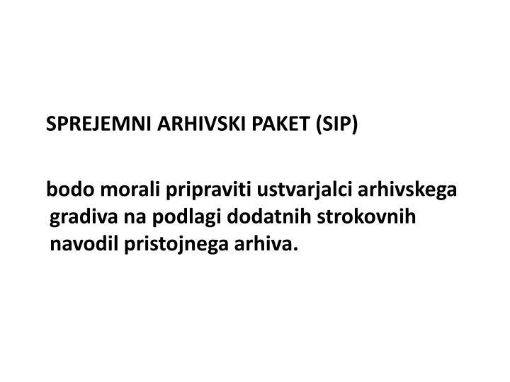 SPREJEMNI ARHIVSKI PAKET (SIP)