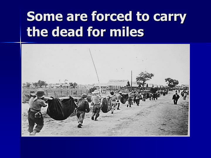 Some are forced to carry the dead for miles