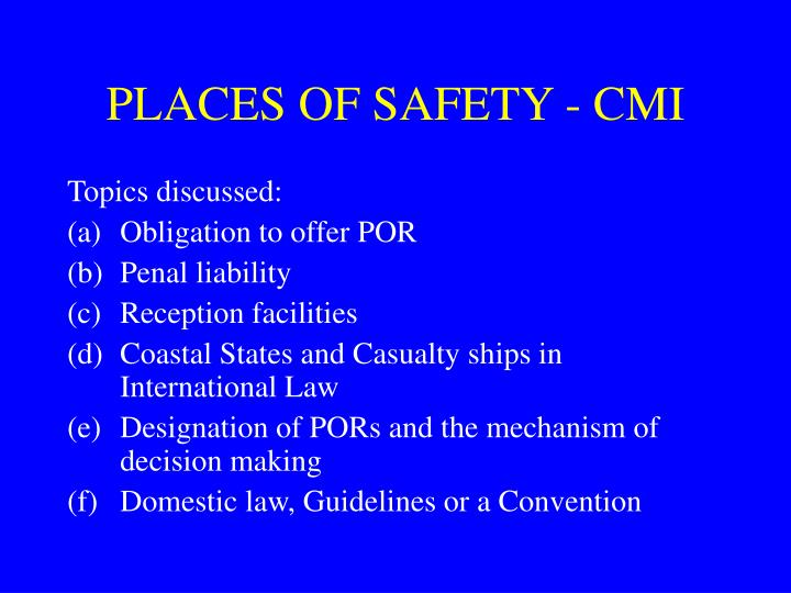 PLACES OF SAFETY - CMI