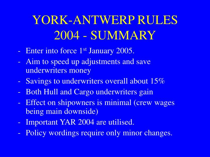 YORK-ANTWERP RULES 2004 - SUMMARY