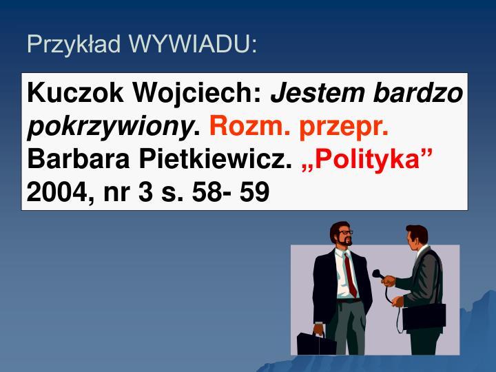 Przykład WYWIADU: