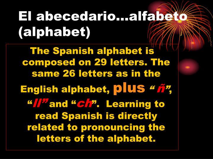 El abecedario…alfabeto (alphabet)