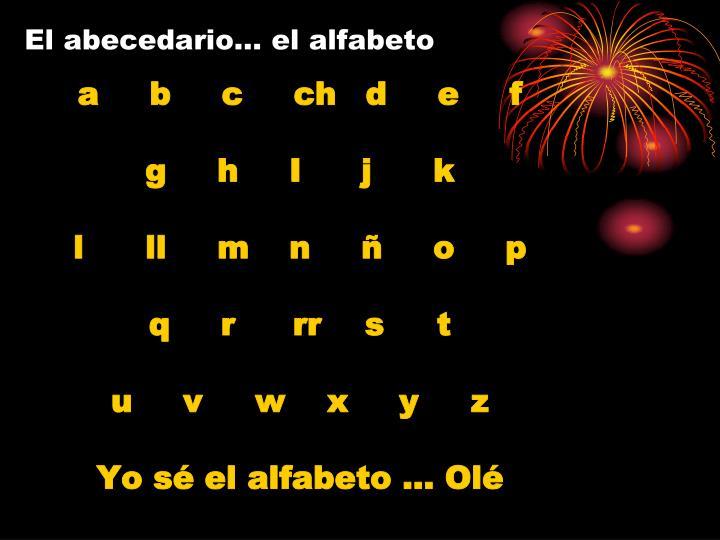 El abecedario… el alfabeto