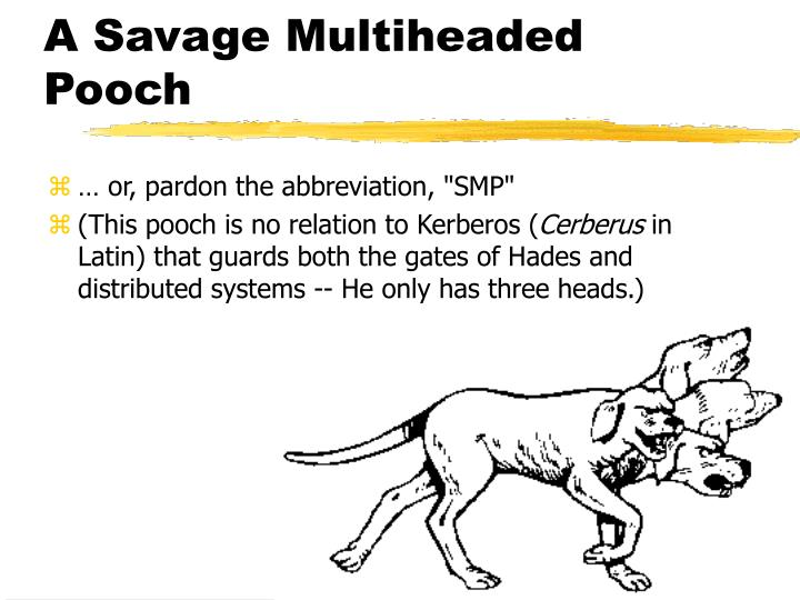A Savage Multiheaded Pooch