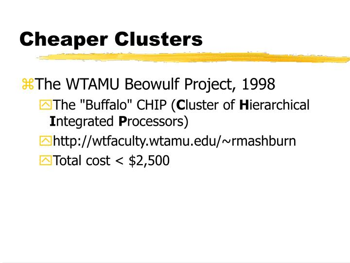 Cheaper Clusters