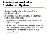 clusters as part of a distributed system