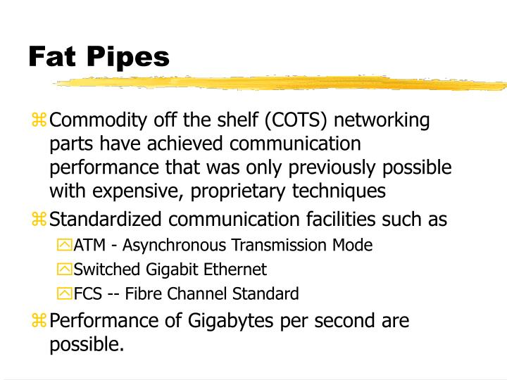 Fat Pipes
