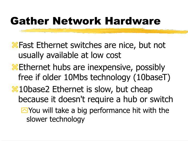 Gather Network Hardware
