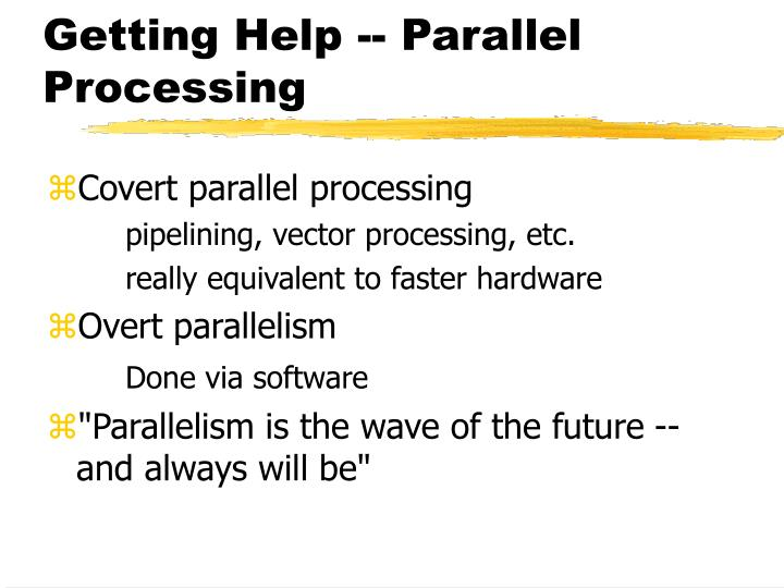 Getting Help -- Parallel Processing