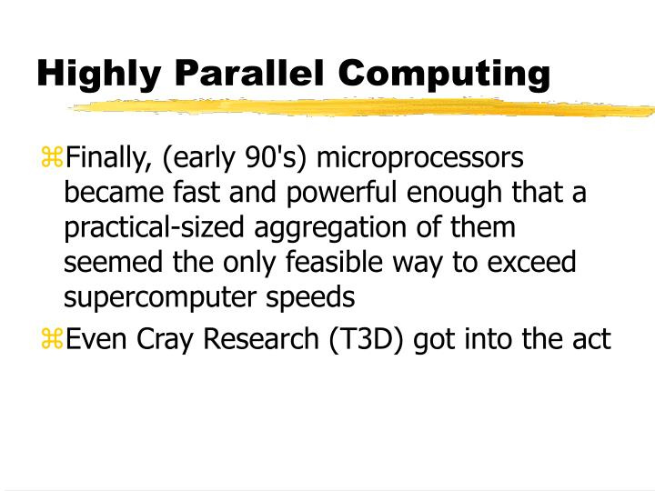 Highly Parallel Computing