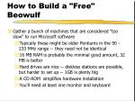 how to build a free beowulf