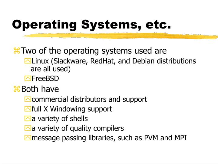 Operating Systems, etc.