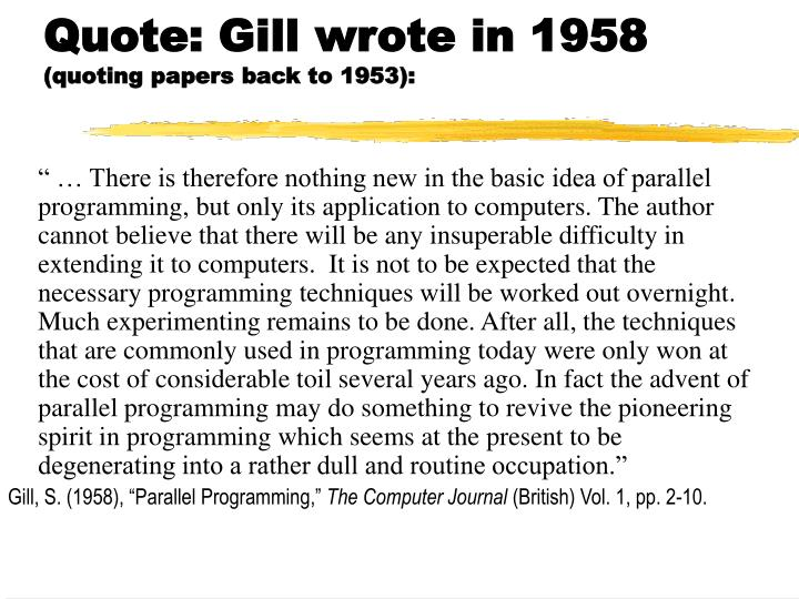 Quote: Gill wrote in 1958