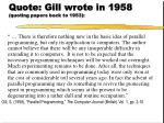 quote gill wrote in 1958 quoting papers back to 1953
