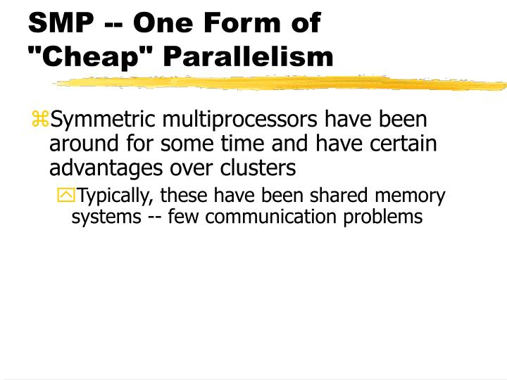 "SMP -- One Form of ""Cheap"" Parallelism"