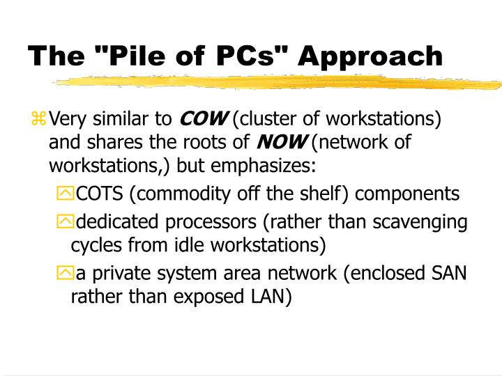 "The ""Pile of PCs"" Approach"