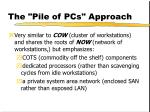 the pile of pcs approach