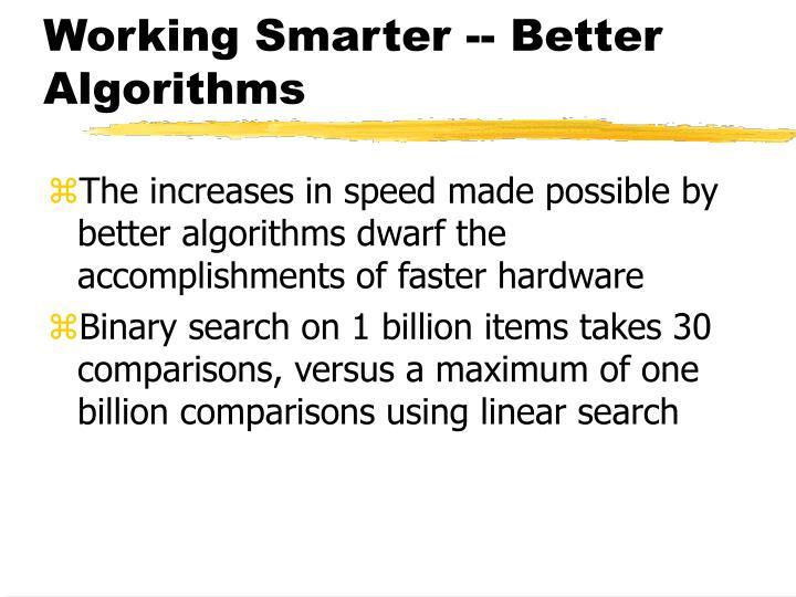 Working Smarter -- Better Algorithms