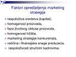 faktori opredijeljenja marketing strategije
