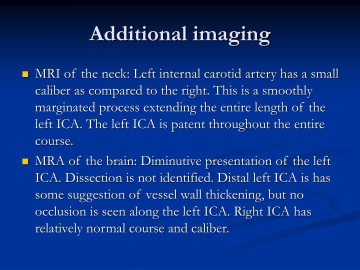 Additional imaging