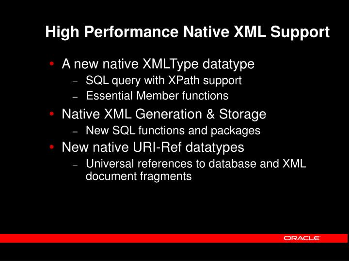 High Performance Native XML Support