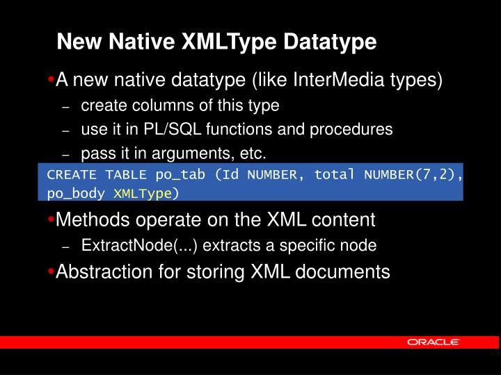 New Native XMLType Datatype
