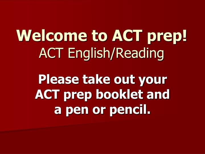 Welcome to act prep act english reading