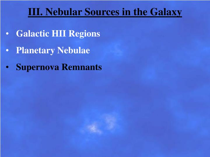 III. Nebular Sources in the Galaxy