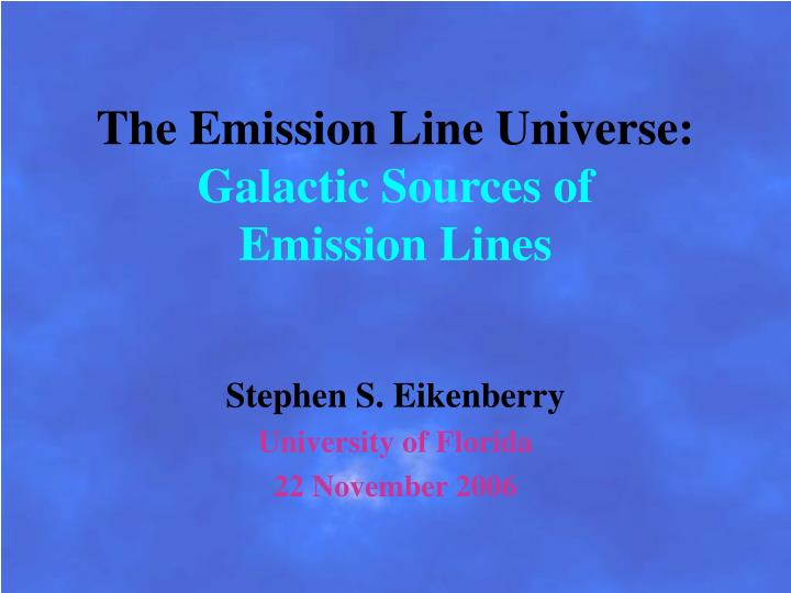 The emission line universe galactic sources of emission lines