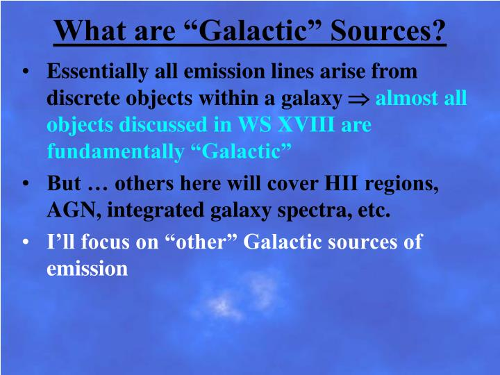 "What are ""Galactic"" Sources?"