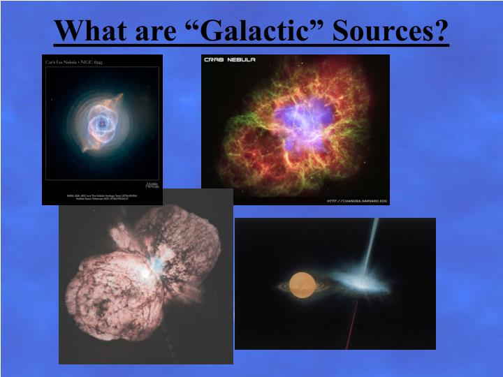 """What are """"Galactic"""" Sources?"""