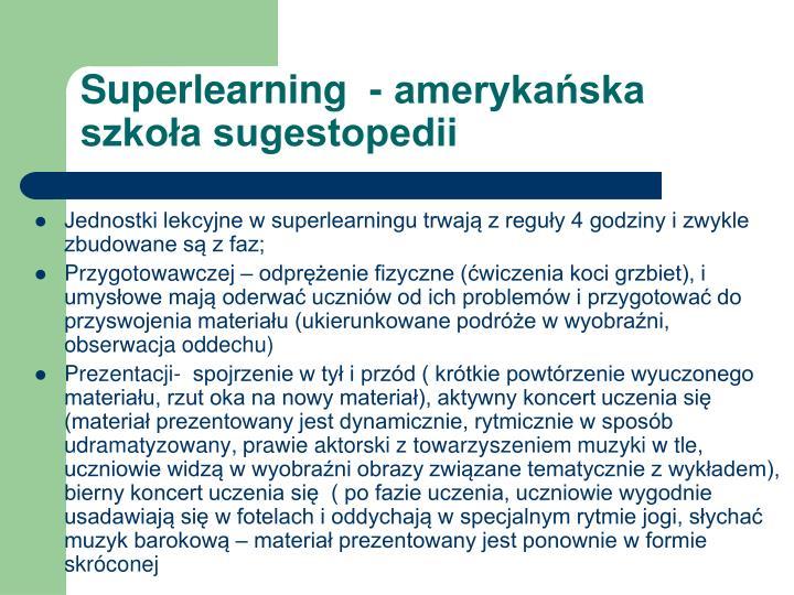 Superlearning  - amerykańska szkoła sugestopedii