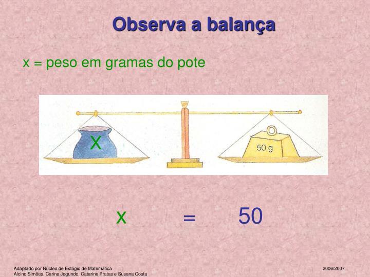 Observa a balança