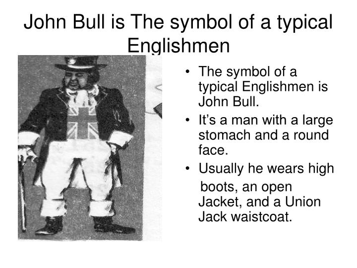 John Bull is The symbol of a typical Englishmen