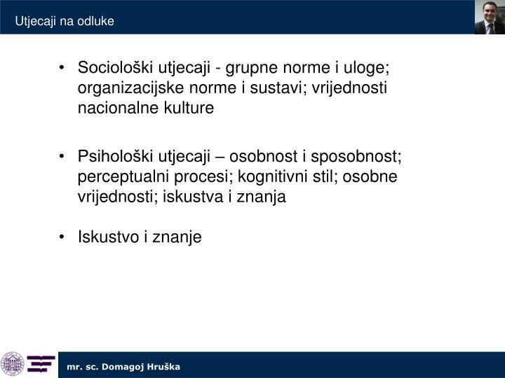 Sociološki utjecaji - grupne norme i uloge; organizacijske norme i sustavi; vrijednosti nacionalne kulture